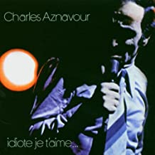 Idiote je t'aime (Format SACD hybride)