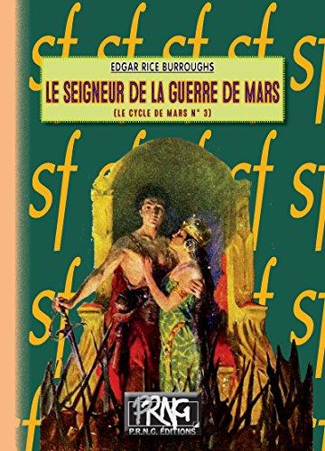 Le Seigneur de la guerre de Mars: (cycle de Mars n° 3) (SF) par Edgar Rice Burroughs