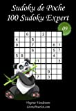 Sudoku de Poche - Niveau Expert - N°9: 100 Sudokus Expert - à emporter partout - Format poche (A6 - 10.5 x 15 cm)