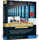 Linux-Server: Das umfassende Handbuch. Inkl. Samba, Kerberos, Datenbanken, KVM und Docker, Ansible u.v.m. (Ausgabe 2019)