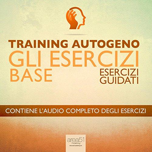 Training Autogeno - Gli esercizi base  Audiolibri