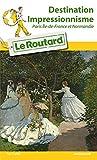 Telecharger Livres Guide du Routard Destination Impressionnisme Paris Ile de France et Normandie (PDF,EPUB,MOBI) gratuits en Francaise