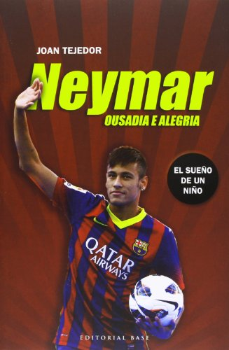 Neymar: Ousadia e alegria (Base Hispánica)