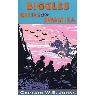 [(Biggles Defies the Swastika)] [Author: W. E. Johns] published on (September, 1992)