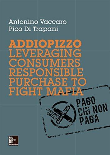 Addiopizzo. Leveraging consumers responsible purchase to figh por Antonio Vaccaro