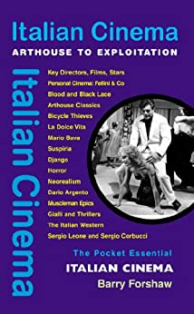 Italian Cinema: Arthouse to Exploitation (Pocket Essential series) by [Forshaw, Barry]
