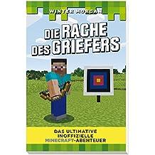 Die Rache des Griefers: Das ultimative inoffizielle Minecraft-Abenteuer