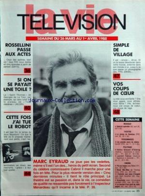 VIE TELEVISION (LA) [No 2221] du 26/03/1988 - rosselini passe aux actes si on se payait une toile cette fois j'ai tue le robot mar eyraud simple de village vos coups de coeur cette semaine - musique - theatre - personnages - politique - cinema