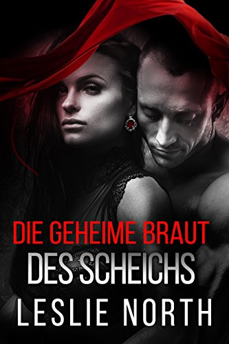 Kostüm Geheime - Die geheime Braut des Scheichs (Die Scheich Adjalane-Serie 1)