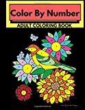 Color By Number Adult Coloring Book: Stress Relieving Floral Designs For Relaxation