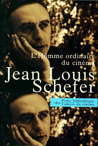 L'homme ordinaire du cinema par Jean-Louis Schefer