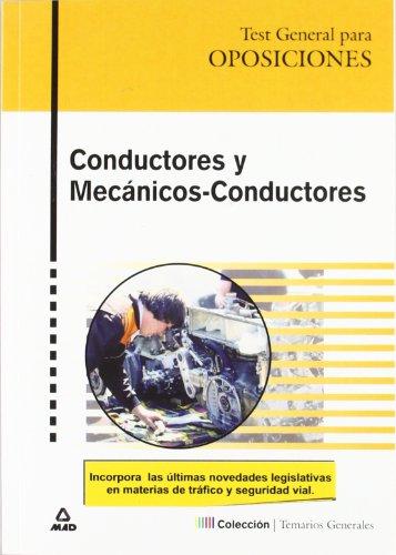 Conductores Y Mecanicos-Conductores. Test General Para Oposiciones. por Jose Luis Lopez Alvarez