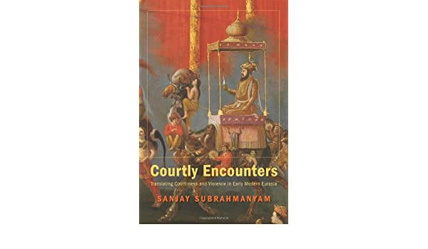 Courtly Encounters (Mary Flexner Lectures of Bryn Mawr College)