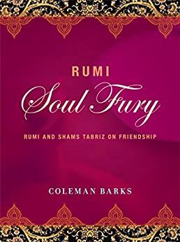 Rumi: Soul Fury: Rumi and Shams Tabriz on Friendship by [Barks, Coleman]