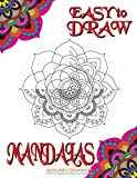 EASY to DRAW Mandalas: Step By Step Guide How To Draw 20 Mandalas (Drawing Books)