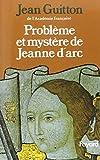 Problème et mystère de Jeanne d'Arc