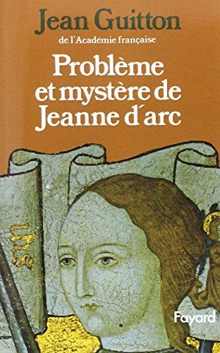 Problme et mystre de Jeanne d'Arc