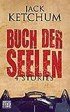 'Buch der Seelen: Vier Stories (Kindle...' von 'Jack Ketchum'