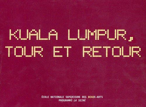 Kuala Lumpur, Tour et Retour Exposition, du 16 au 25 Novembre 2006, Palais des Études, Galerie Gauch