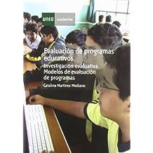 Evaluación de programas educativos : investigación evaluativa: modelos de evaluación de programas (CUADERNOS UNED)