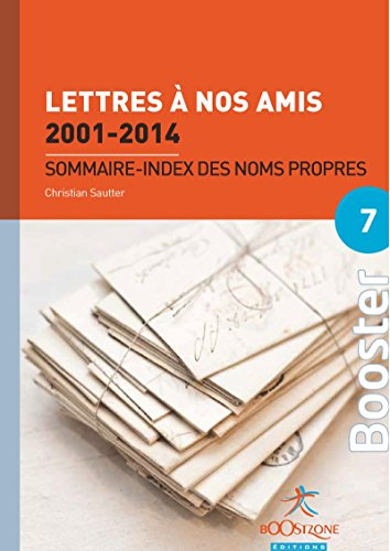 Lettres à nos amis 2001-2014 : Sommaire - index des noms propres (Booster Politiques économiques) par Christian Sautter