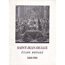 Saint-Jean-de-Luz, étape royale, 1660 - 1960 - Exposition commémorative du troisième centenaire du mariage de Louis XIV avec Marie-Thérèse