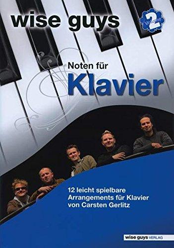 Wise Guys Noten für Klavier Vol. 2: 12 leicht spielbare Arrangements für Klavier von Carsten Gerlitz. Vol. 2. Klavier und Gesang. Spielbuch.