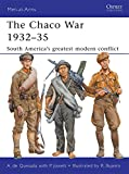The Chaco War 1932-35: South America's Greatest War.