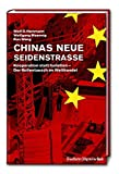Chinas neue Seidenstraße: Kooperation statt Isolation - Der Rollentausch im Welthandel