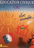 Image de Éducation civique : CM 2, vivre ensemble