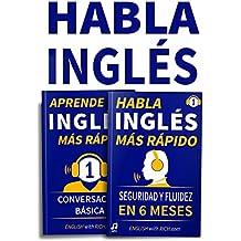 Habla Inglés  Más Rápido - Habla Inglés Con Seguridad  Y Fluidez En Seis Meses | APRENDE INGLÉS MÁS RÁPIDO: Principiante Nivel 1: Conversación Básica: (2 en 1)