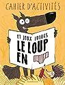 Le Loup en slip - tome 0 - Livre d'activités par Lupano