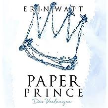 Paper Prince: Das Verlangen (Paper-Trilogie 2)
