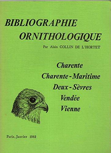 Bibliographie ornithologique : Charente, Charente-Maritime, Deux-Sèvres, Vendée, Vienne par Alain Collin de L'Hortet