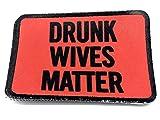 Drunk Wives Matter Sublimiert Airsoft Klettverschluss Moral Flicken Patch