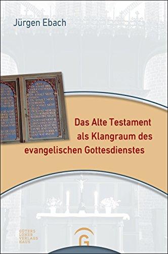 Das Alte Testament als Klangraum des evangelischen Gottesdienstes