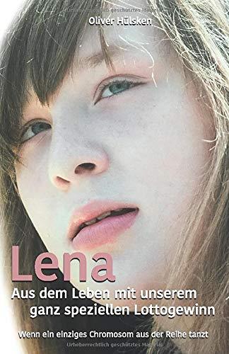 Lena - Aus dem Leben mit unserem ganz speziellen Lottogewinn: Wenn ein einziges Chromosom aus der Reihe tanzt