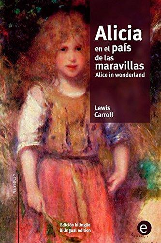 Alicia en el país de las maravillas/Alice in wonderland: edición bilingüe/bilingual edition (Biblioteca Clásicos bilingüe) (Spanish Edition)