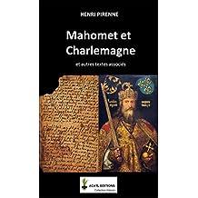 Mahomet et Charlemagne (Annoté et illustré, texte intégral): et textes associés