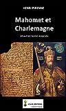 Mahomet et Charlemagne (Annoté et illustré, texte intégral): et textes associés (French Edition)
