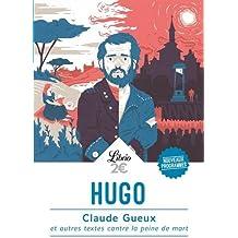 Claude Gueux et autres textes contre la peine de mort
