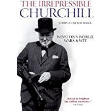 The Irrepressible Churchill: Winston's World, Wars and Wit