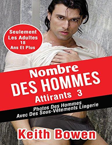 Nombre Des Hommes Attirants 3: Photos Des Hommes Avec Des Sous-Vêtements Lingerie par Keith Bowen
