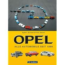 Opel - Bildband, Typenatlas und Chronik über das Kult- und Traditions-Auto aus Rüsselsheim mit Datentabellen, zahlreichen Fotos und allen Modellen auf knapp 100 Seiten