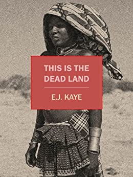 This Is the Dead Land (English Edition) di [Kaye, E.J.]