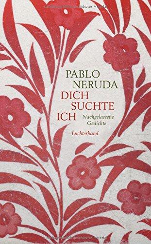 Gebraucht, Dich suchte ich: Nachgelassene Gedichte gebraucht kaufen  Wird an jeden Ort in Deutschland