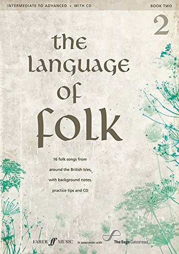 Language of Folk: Grades 5 to 8 (Voice and Piano) (With Free Audio CD)