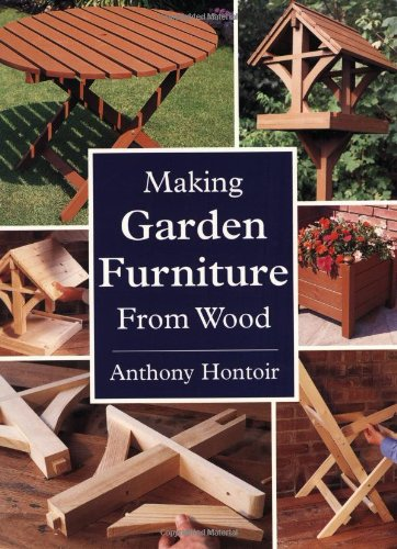 Making Garden Furniture from Wood por Anthony Hontoir
