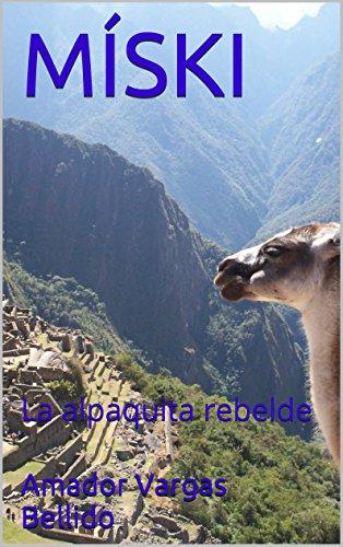 MÍSKI: La alpaquita rebelde por Amador Vargas Bellido