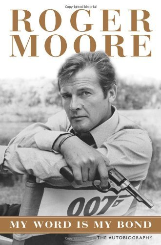 By Roger Moore My Word is My Bond: The Autobiography (1st) [Hardcover]